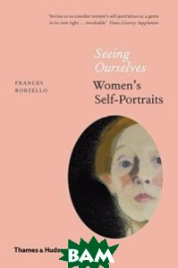 Seeing Ourselves: Women s Self-Portraits