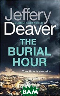 The Burial Hour: Lincoln Rhyme