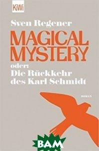 Magical Mystery oder: Die R&252;ckkehr des Karl Schmidt