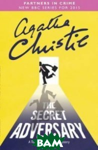 The Secret Adversary: A Tommy&Tuppence Mystery