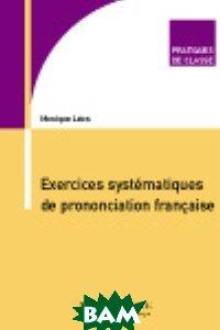 Exercices syst&233;matiques de prononciation fran&231;aise