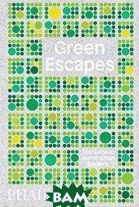 Green Escapes: The Guide to Secret Urban Gardens