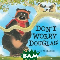 Don`t Worry Douglas