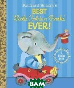 Richard Scarry`s Best Little Golden Books Ever