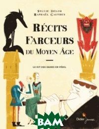 Recits farceurs du Moyen Age