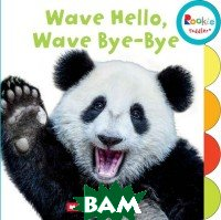 Wave Hello, Wave, Bye-Bye (board book)