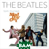 The Beatles: Tom Murray`s Mad Day Out