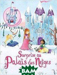 Surprise au palais des neiges. Avec un ch&226;teau g&233;ant&224; construire. Board book