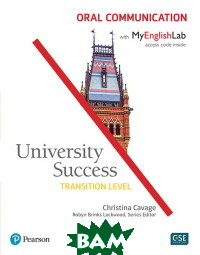 University Success. Oral Communication. Transition Level: Student Book with MyEnglishLab