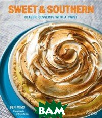 Sweet and Southern. Classic Desserts with a Twist