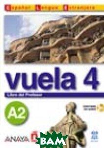 Vuela 4. Libro del Profesor A2 (+ CD-ROM)