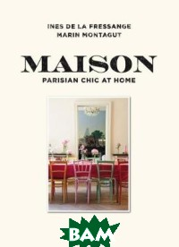 Maison. Parisian Chic at Home