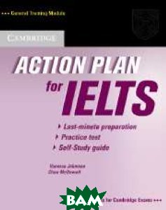 Action Plan for IELTS Self-study Student`s Book General Training Module