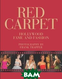 Red Carpet. Hollywood Fame and Fashion