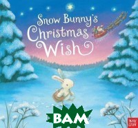 Snow Bunny`s Christmas Wish (board book)