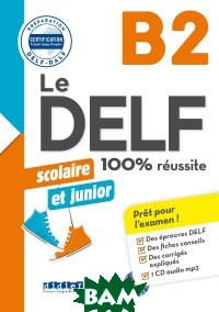 Le DELF scolaire et junior B2 (+ Audio CD)