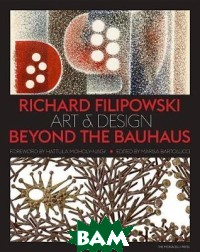 Richard Filipowski. Art and Design Beyond the Bauhaus