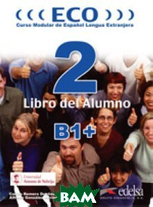 ECO 2: B1+. Libro del Alumno