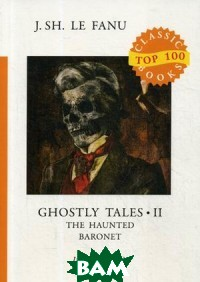 Ghostly Tales. Part 2: The Haunted Baronet