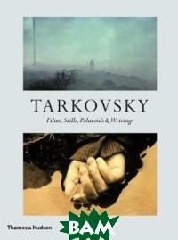 Tarkovsky. Films, Stills, Polaroids&Writings