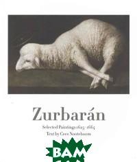 Zurbaran. Selected Paintings 1625-1664
