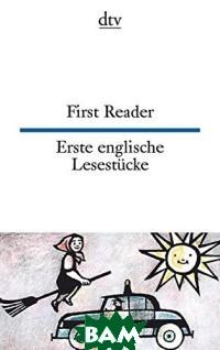First Reader. Erste englische Lesestucke