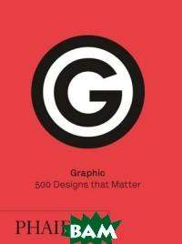 Graphic. 500 Designs that Matter