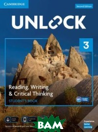 Unlock 3. Reading, Writing,&Critical Thinking. Student`s Book, Mob App and Online Workbook with Downloadable Video