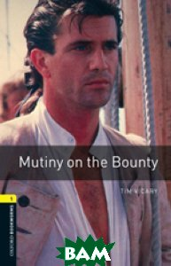 Oxford Bookworms Library 1: Munity on the Bounty