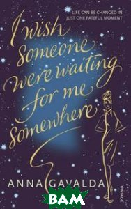 I Wish Someone Were Waiting for Me Somewhere