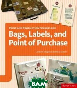 Print and Production Finishes for Bags, Labels, and Point of Purchase