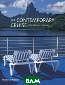 The Contemporary Cruise: Style. Discovery. Adventure