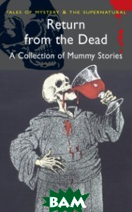 Return from the Dead: Classic Mummy Stories