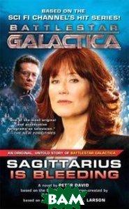 Sagittarius Is Bleeding (Battlestar Galactica 3)