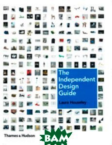 The Independent Design Guide: Innovative Products from the New Generation