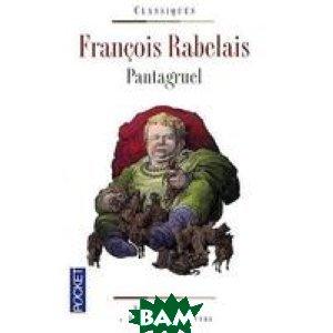 Pantagruel: Edition bilingue fran&231;ais-moyen fran&231;ais