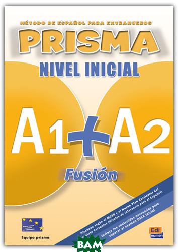 Prisma A1+ A2 Fusi&243;n Nivel Inicial - Libro Del Alumno (+ Audio CD)