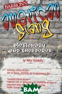 Barron`s American Slang Dictionary and Thesaurus