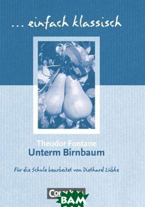 Unterm Birnbaum. Sch&252;lerheft