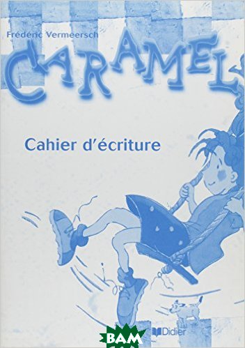 Caramel 1 cahier d`&233;criture