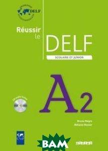 R&233;ussir le DELF scolaire et junior niveau A2 2009 livre eleve (+ Audio CD)