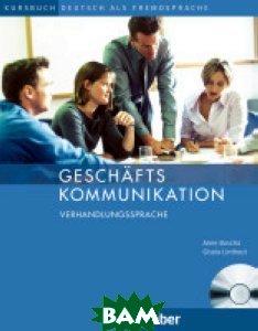 Geschaftskommunikation - Verhandlungssprache. Kursbuch (+ Audio CD)