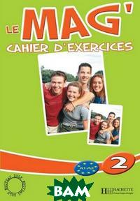 Le Mag`2 Cahier d`exercices
