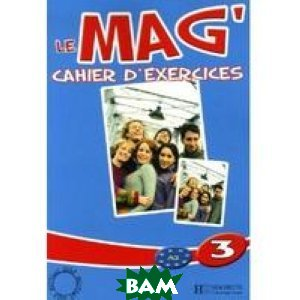 Le Mag`3 Cahier d`exercices