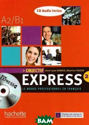 Objectif Express 2. Livre de l`eleve (+ Audio CD)
