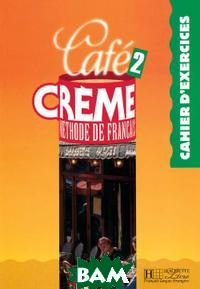 Cafe Creme 2 Cahier d`exercices