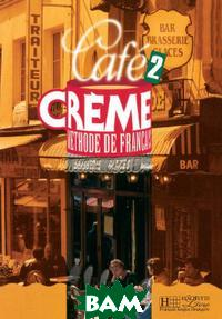 Cafe Creme 2 Livre de l`eleve