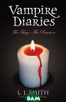 Vampire Diaries 2: The Fury&The Reunion (Books 3&4)