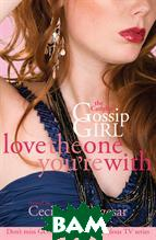 Gossip Girl: The Carlyles: Love The One You`re With