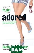 Adored: An It Girl Novel 8